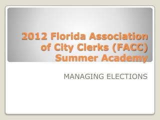 2012 Florida Association of City Clerks (FACC) Summer Academy