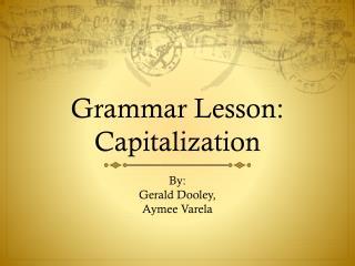 Grammar Lesson: Capitalization