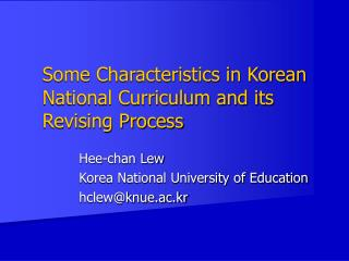 Some Characteristics in Korean National Curriculum and its Revising Process