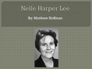 Nelle  Harper Lee