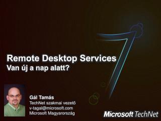 Remote Desktop Services Van új a nap alatt?