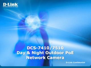 DCS-7410/7510 Day & Night Outdoor PoE Network Camera