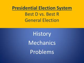 Presidential Election System Best D vs. Best R General Election