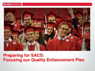 Preparing for SACS:   Focusing our Quality Enhancement Plan
