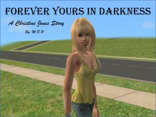 Forever Yours in Darkness