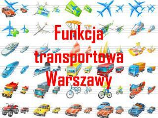 Funkcja transportowa Warszawy