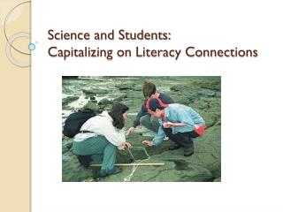Science and Students: Capitalizing on Literacy Connections