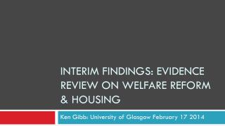 Interim findings:  evidence review on welfare reform & housing