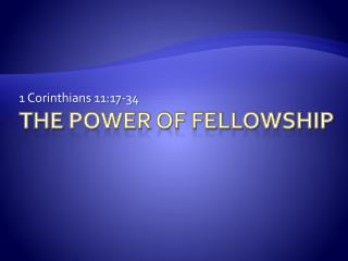 The  Power of Fellowship