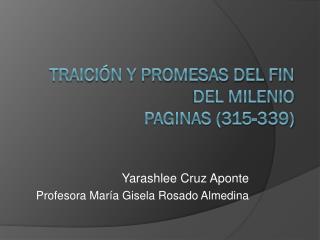 Traición y promesas del fin del milenio Paginas (315-339)