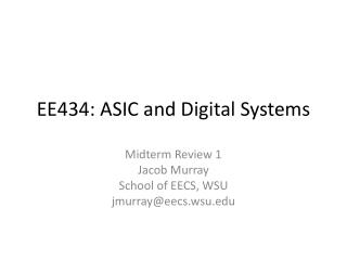 EE434: ASIC and Digital Systems