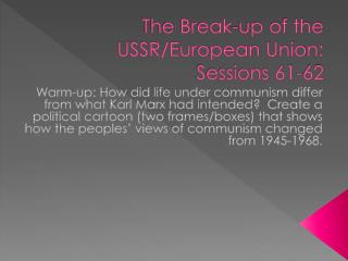 The Break-up of the USSR/European Union: Sessions 61-62