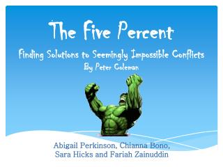 The Five  Percent Finding Solutions to Seemingly Impossible Conflicts By Peter  Coleman