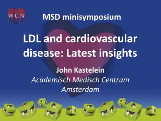 LDL and  cardiovascular disease :  Latest insights