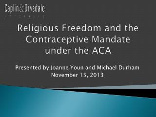 Religious Freedom and the Contraceptive Mandate under the  ACA