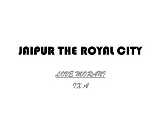 JAIPUR THE ROYAL CITY