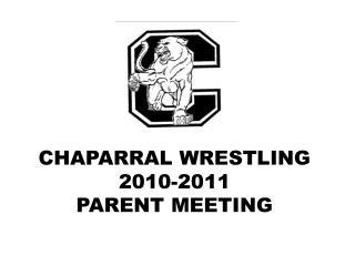 CHAPARRAL WRESTLING 2011-2012 PARENT MEETING