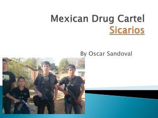 Mexican Drug Cartel  Sicarios