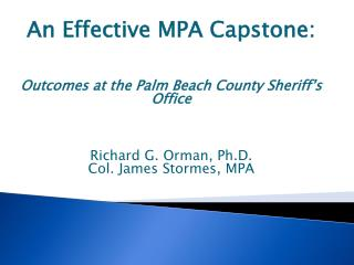 An Effective MPA Capstone: Outcomes at the Palm Beach County Sheriff�s Office