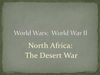 World Wars:  World War II