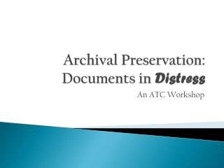 Archival Preservation: Documents in  Distress