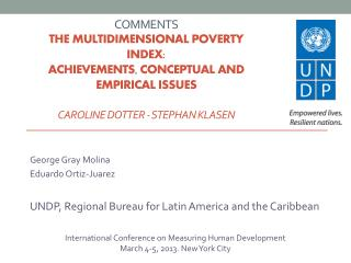 George Gray Molina Eduardo Ortiz-Juarez UNDP, Regional Bureau for Latin America and the Caribbean