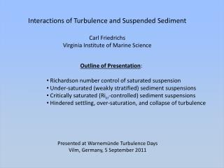 Outline of Presentation :  Richardson number control of saturated suspension