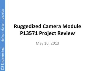 Ruggedized Camera Module P13571 Project Review