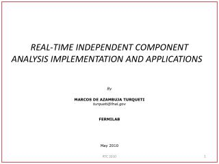 REAL-TIME  INDEPENDENT  COMPONENT  ANALYSIS IMPLEMENTATION AND APPLICATIONS By