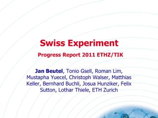 Swiss Experiment Progress Report 2011 ETHZ/TIK