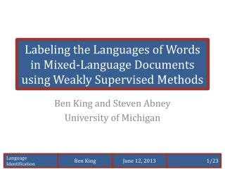 Labeling the Languages of Words in Mixed-Language Documents using Weakly Supervised  Methods