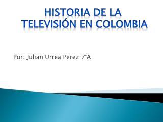Por: Julian Urrea Perez 7°A