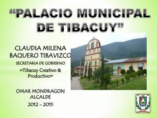 """""""PALACIO MUNICIPAL DE TIBACUY"""""""
