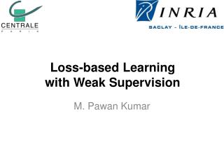 Loss-based Learning  with Weak Supervision