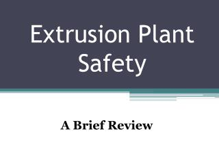 Extrusion Plant Safety