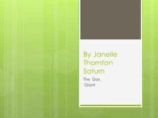 By Janelle Thornton Saturn
