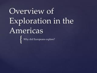 Overview of Exploration in the Americas