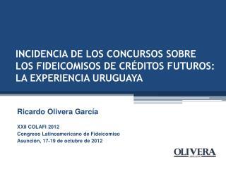 INCIDENCIA DE LOS CONCURSOS SOBRE LOS FIDEICOMISOS DE CRÉDITOS FUTUROS: LA EXPERIENCIA URUGUAYA