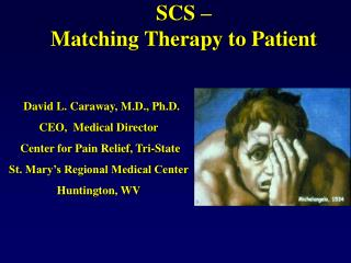 SCS –  Matching Therapy to Patient