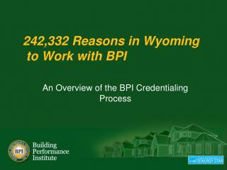242,332 Reasons in  Wyoming to Work with BPI