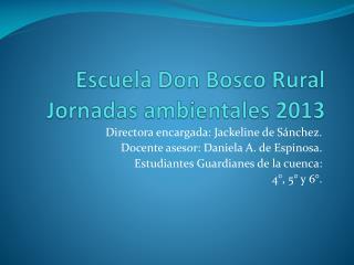 Escuela Don Bosco Rural  Jornadas ambientales 2013