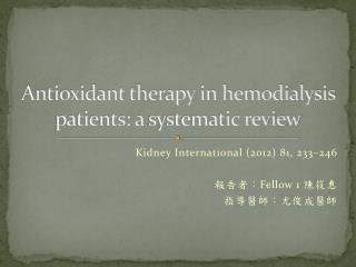 Antioxidant therapy in hemodialysis  patients: a  systematic review