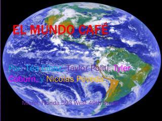 El  Mundo  Café