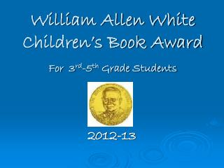 William Allen White  Children's Book Award For 3 rd -5 th  Grade Students