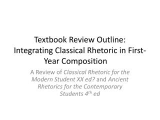 Textbook Review Outline: Integrating Classical Rhetoric in First-Year Composition