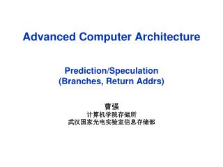 Advanced Computer Architecture Prediction/Speculation  (Branches, Return  Addrs )