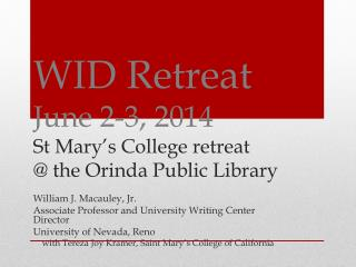 WID Retreat June 2-3, 2014 St Mary's College retreat @ the Orinda Public Library