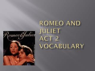 Romeo And Juliet Act 2  Vocabulary