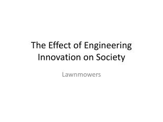 The Effect of Engineering Innovation on Society