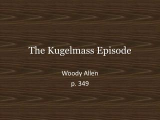 The  Kugelmass  Episode